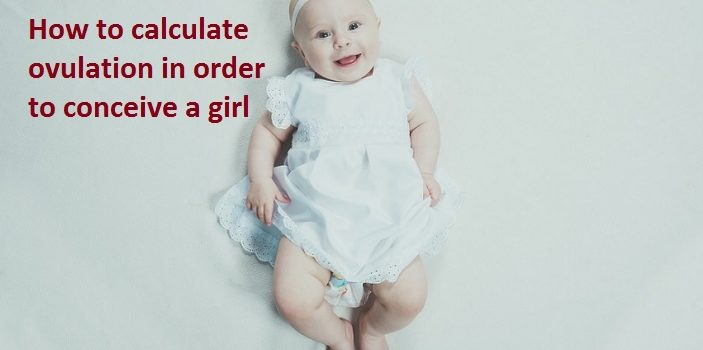 How to calculate ovulation in order to conceive a girl